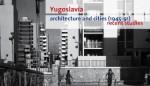 Yugoslavia imagecredits iuav.it