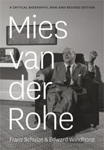 Mies van der Rohe A Critical Biography 2012 imagecredits press.uchicago.edu
