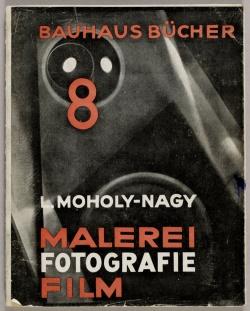 8 L. Moholy-Nagy, Malerei, Fotografie, Film 1927 ii ed
