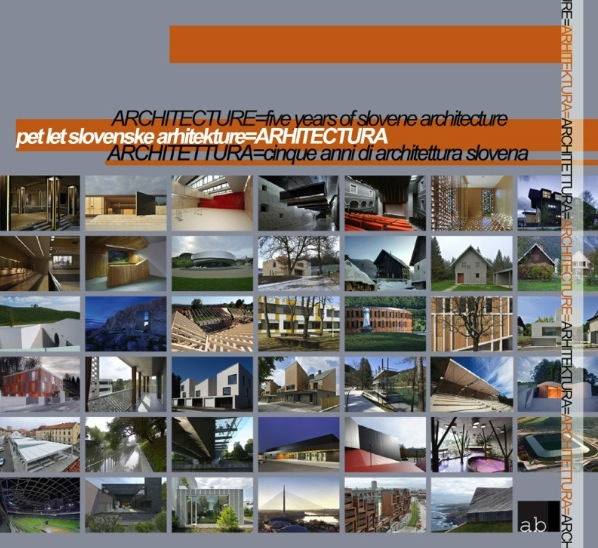 locandina della mostra Architettura = 5 anni di architettura slovena Roma imagecredits rome.embassy.si