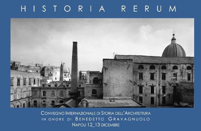 dalla presentazione del Convegno internazionale di storia dell'architettura Historia Rerum imagecredits diarc.mapa.unina.it