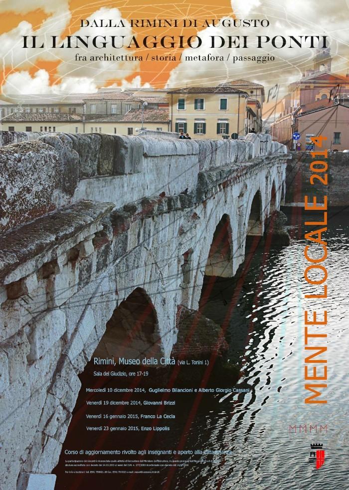poster Mente locale 2014 Dalla Rimini di Augusto Il linguaggio dei ponti fra architettura : storia : metafora : passaggio imagecredits museicomunalirimini.it