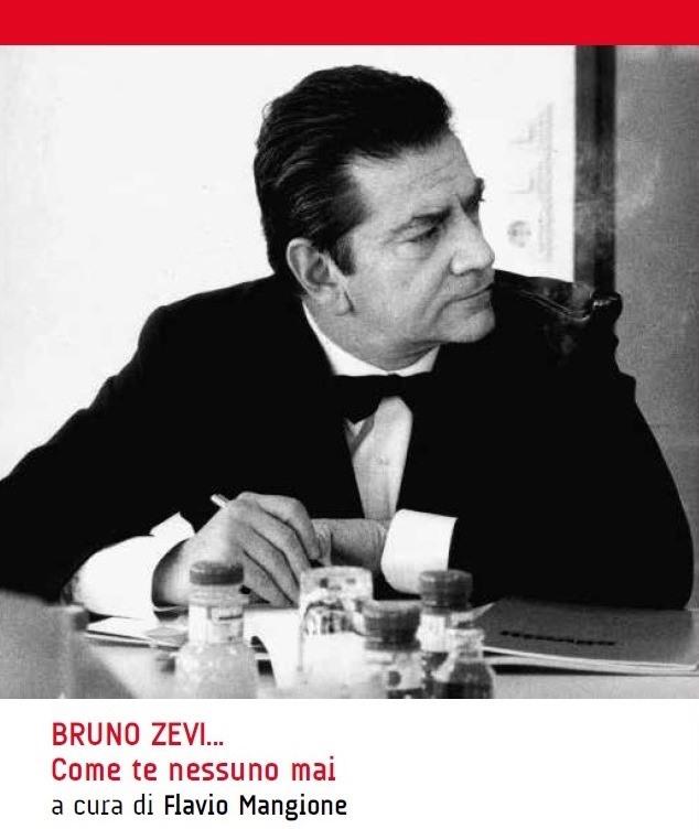 Convegno Bruno Zevi… Come te nessuno mai imagecredits casadellarchitettura.it