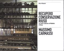Massimo Carmassi. Recupero Conservazione Riuso