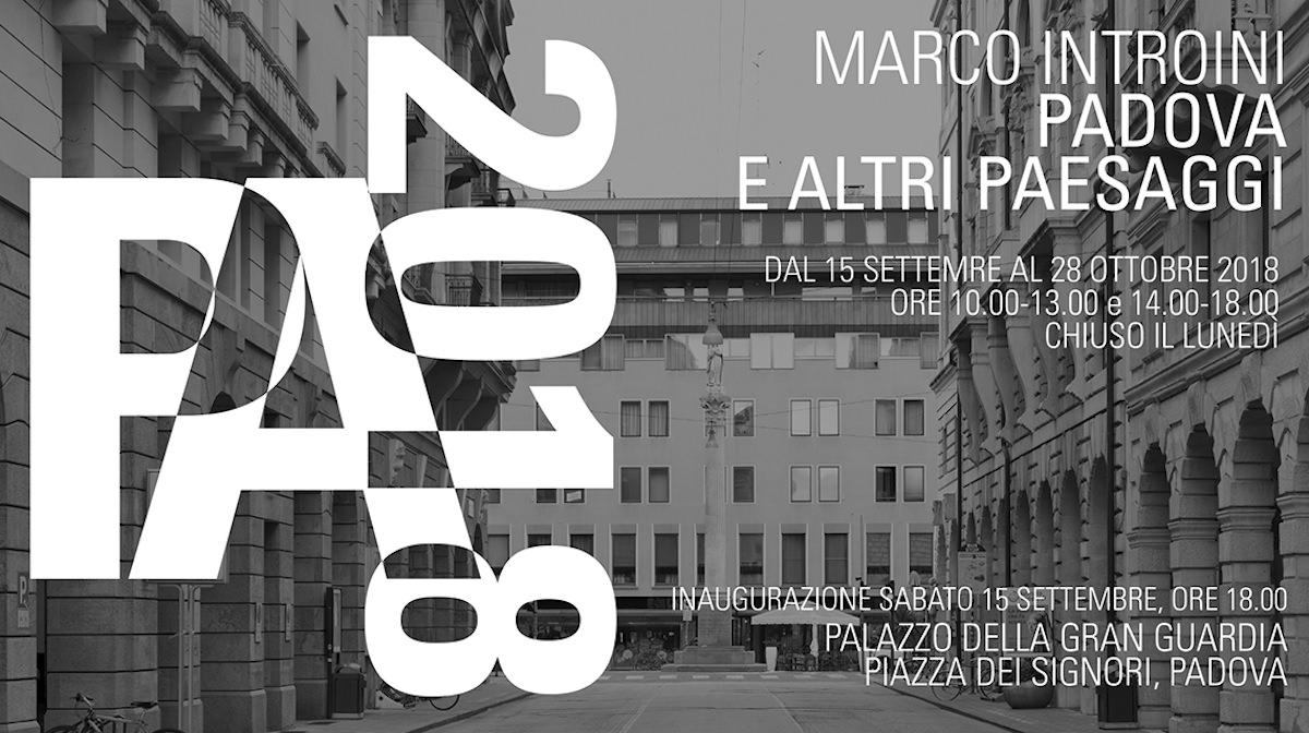 Marco Introini. Padova e altri paesaggi