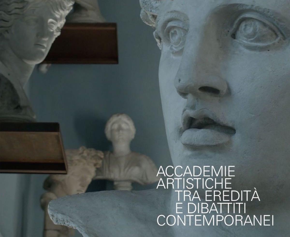 Accademie artistiche tra eredità e dibattiti contemporanei