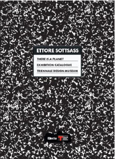 Ettore Sottsass.There is a planet. catalogo