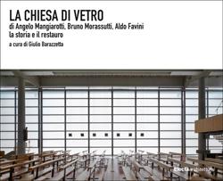 cliccare per maggiori informazioni sulla monografia La chiesa di vetro di Mangiarotti, Morassutti, Favini