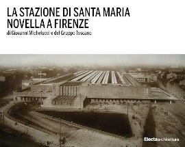 AA.VV. La stazione di Santa Maria Novella a Firenze