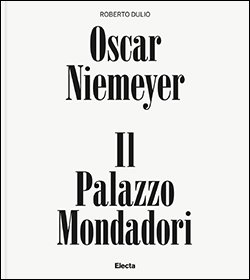 Oscar Niemeyer. Il Palazzo Mondadori
