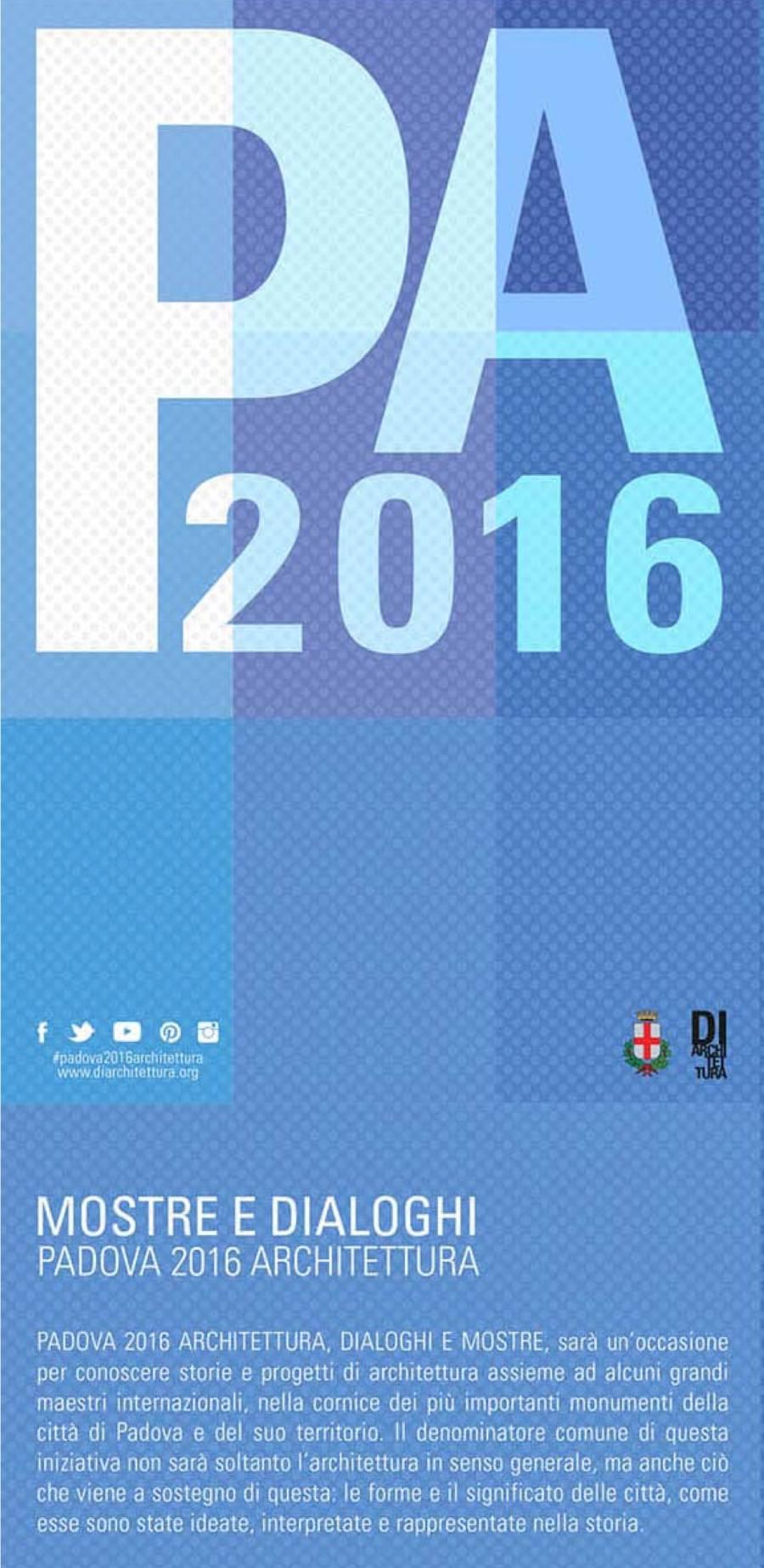 Padova 2016 Architettura – Mostre e dialoghi