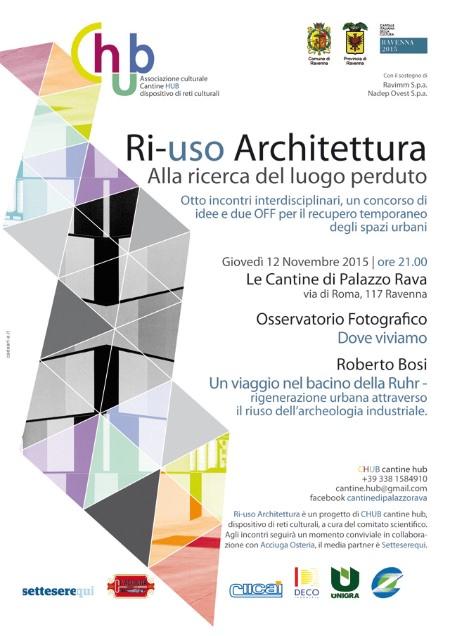Ri-Uso Architettura - Alla ricerca del luogo perduto Ravenna 2015 Bosi + Osservatorio Fotografico