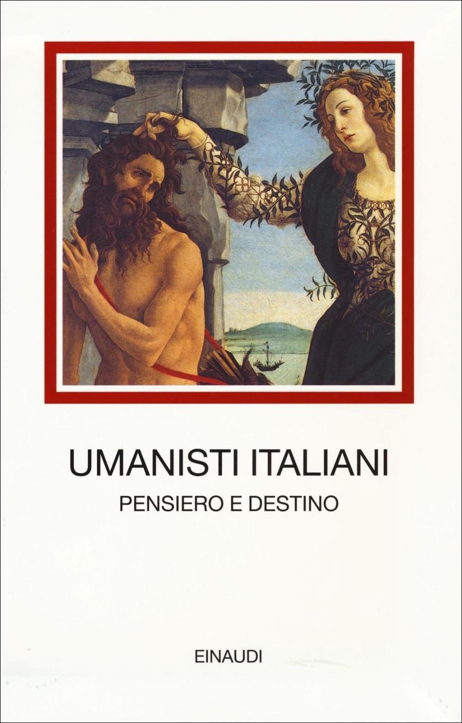 Umanisti italiani Pensiero e destino
