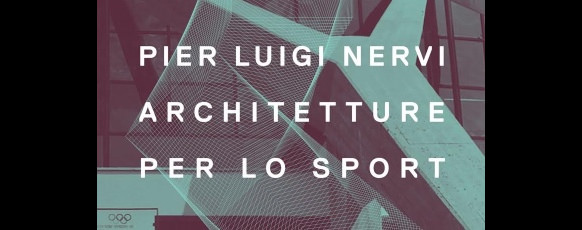 dall'invito Pier Luigi Nervi Architetture per lo sport imagecredits fondazionemaxxi.it