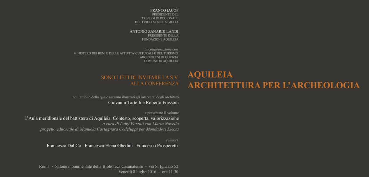invito Aquileia architettura per l'archeologia Roma